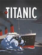 Couverture du livre « Le Titanic en bande dessinée » de Collectif et Gaet'S aux éditions Petit A Petit