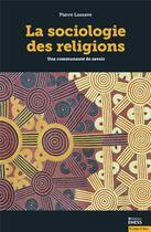 Couverture du livre « La sociologie des religions ; une communauté de savoir » de Pierre Lassave aux éditions Ehess