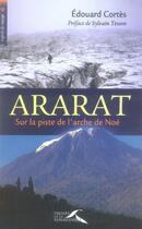 Couverture du livre « Ararat ; sur la piste de l'arche de noé » de Cortes/Tesson aux éditions Presses De La Renaissance