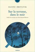Couverture du livre « Sur la terrasse dans le noir » de Hanne Orstavik aux éditions Phebus