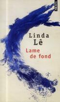 Couverture du livre « Lame de fond » de Linda Le aux éditions Points