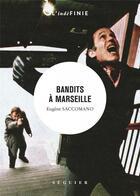 Couverture du livre « Bandits a marseille » de Eugene Saccomano aux éditions Seguier