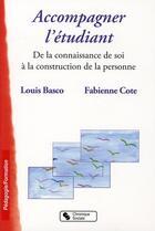 Couverture du livre « Accompagner l'étudiant ; de la connaissance de soi à la construction de la personne » de Louis Basco et Fabienne Cote aux éditions Chronique Sociale