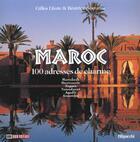 Couverture du livre « 100 Adresses De Charme Au Maroc » de Collectif aux éditions Filipacchi