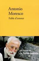 Couverture du livre « Fable d'amour » de Antonio Moresco aux éditions Verdier