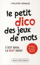Couverture du livre « Le petit dico des jeux de mots » de Philippe Renaud aux éditions Jean-cyrille Godefroy