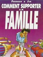 Couverture du livre « Jim t.1 ; comment supporter la famille » de Jim et Fredman aux éditions Vents D'ouest