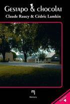 Couverture du livre « Gestapo & chocolat » de Claude Raucy et Cedric Lamkin aux éditions Memory