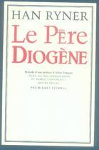 Couverture du livre « Le père diogène » de Han Ryner aux éditions Premieres Pierres