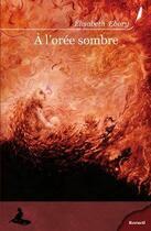 Couverture du livre « À l'orée sombre » de Elisabeth Ebory aux éditions Griffe D'encre