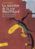 Couverture du livre « La sorcière de la rue Mouffetard et autres contes de la rue Broca » de Pierre Gripari aux éditions Gallimard-jeunesse