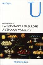 Couverture du livre « L'alimentation en Europe à l'époque moderne (1500-1850) » de Philippe Meyzie aux éditions Armand Colin