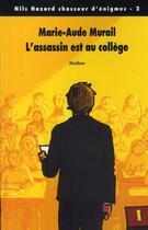 Couverture du livre « Nils Hazard chasseur d'énigmes ; l'assassin est au collège » de Marie-Aude Murail aux éditions Ecole Des Loisirs