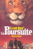 Couverture du livre « Lion boy t.3 ; la poursuite » de Zizou Corder aux éditions Albin Michel Jeunesse