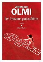 Couverture du livre « Les évasions particulières » de Véronique Olmi aux éditions Albin Michel