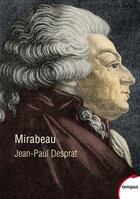 Couverture du livre « Mirabeau » de Jean-Paul Desprat aux éditions Tempus/perrin