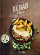 Couverture du livre « Kebab chic ; 30 recettes pour menus 100% kebab » de Nathalie Helal aux éditions Solar
