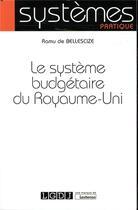 Couverture du livre « Le système budgétaire du Royaume-Uni » de Ramu De Bellescize aux éditions Lgdj