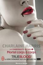 Couverture du livre « La communauté du Sud t.3 ; mortel corps à corps » de Charlaine Harris aux éditions J'ai Lu