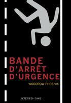 Couverture du livre « Bande d'arrêt d'urgence » de Woodrow Phoenix aux éditions Actes Sud