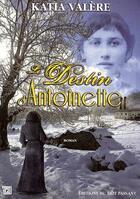 Couverture du livre « Le destin d'Antoinette » de Katia Valere aux éditions Le Mot Passant