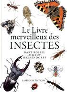 Couverture du livre « Le livre merveilleux des insectes » de Bart Rossel et Medy Oberendorff aux éditions Laperouse