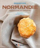Couverture du livre « La Normandie gourmande et créative » de Bruno Bertheuil aux éditions Des Falaises