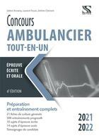 Couverture du livre « Concours ambulancier ; tout-en-un (édition 2021/2022) » de Laurent Facon et Sabine Bonamy aux éditions Setes