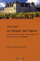 Couverture du livre « Le chemin des vignes » de Claude Chapuis aux éditions Editions De Bourgogne