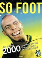 Couverture du livre « So foot 2000's » de Collectif aux éditions So Lonely