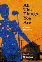 Couverture du livre « All the things you are » de Corine Pourtau aux éditions Lunatique
