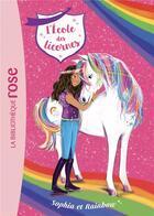 Couverture du livre « L'école des licornes T.1 ; Sophia et Rainbow » de Julie Sykes et Florence Mortimer aux éditions Hachette Jeunesse