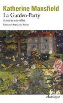 Couverture du livre « La garden-party et autres nouvelles » de Katherine Mansfield aux éditions Folio