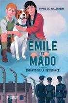 Couverture du livre « Emile et Mado ; enfants dans la résistance » de Sophie De Mullenheim aux éditions Fleurus