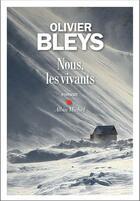 Couverture du livre « Nous, les vivants » de Olivier Bleys aux éditions Albin Michel