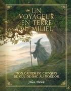 Couverture du livre « Un voyageur en terre du milieu » de John Howe aux éditions Christian Bourgois