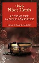 Couverture du livre « Le miracle de la pleine conscience » de Thich Nhat Hanh aux éditions J'ai Lu
