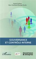 Couverture du livre « Gouvernance et contrôle interne » de Georges Nurdin et Daniel Corfmat et Marc Chambault aux éditions L'harmattan