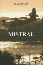 Couverture du livre « Mistral » de Cent Elman aux éditions Du Compas