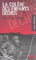 Couverture du livre « La colère des enfants déchus » de Catherine Fradier aux éditions Apres La Lune