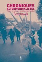 Couverture du livre « Chroniques altermondialistes ; tisser la toile du soulèvement global » de Starhawk aux éditions Cambourakis