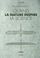 Couverture du livre « Biomimétisme ; quand la nature inspire la science » de Mathilde Fournier aux éditions Plume De Carotte