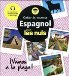Couverture du livre « Cahier de vacances ; espagnol pour les nuls » de David Tarradas-Agea aux éditions First