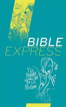 Couverture du livre « Bible express » de Viviane Andre et Marie-Christine Fave et Marie-Alice Monge et Patrice Berger aux éditions La Maison De La Bible