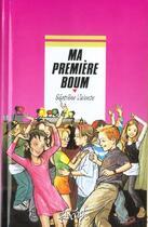 Couverture du livre « Ma Premiere Boum » de Segolene Valente aux éditions Rageot