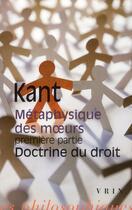 Couverture du livre « Doctrine du droit t.1 ; métaphysique des moeurs » de Immanuel Kant aux éditions Vrin