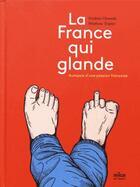 Couverture du livre « La France qui glande ; autopsie d'une passion française » de Frederic Chouraki et Stephane Trapier aux éditions Milan