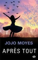 Couverture du livre « Après tout » de Jojo Moyes aux éditions Milady