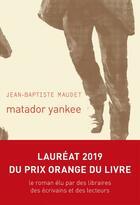 Couverture du livre « Matador yankee » de Jean-Baptiste Maudet aux éditions Le Passage