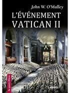 Couverture du livre « L'événement Vatican II » de John W. O'Malley aux éditions Lessius
